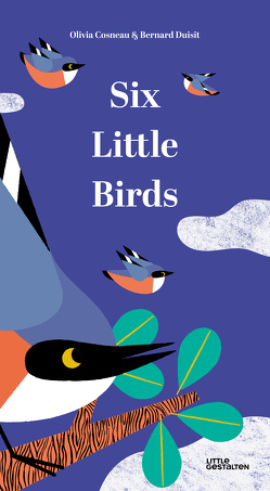 Sechs kleine Vögelchen von Cosneau,  Olivia, Duisit,  Bernard, Kleine Gestalten