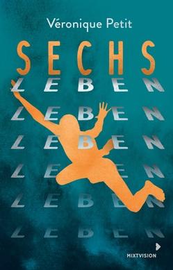 Sechs Leben von Häfner,  Ann-Kathrin, Petit,  Véronique