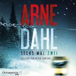 Sechs mal zwei von Dahl,  Arne, Lontzek,  Peter, Schöps,  Kerstin