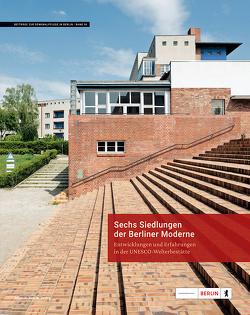Sechs Siedlungen der Berliner Moderne von Berlin,  Landesdenkmalamt