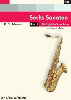Sechs Sonaten – Band 2 – für zwei gleiche Saxophone von Georg Philipp Telemann. Spielbuch. Musiknoten. von Fischer,  Hans-Jörg, Telemann,  Georg Philipp