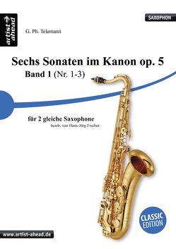 Sechs Sonaten im Kanon – Band 1 – für zwei gleiche Saxophone von Georg Philipp Telemann. Spielbuch. Musiknoten. von Fischer,  Hans-Jörg, Telemann,  Georg Philipp