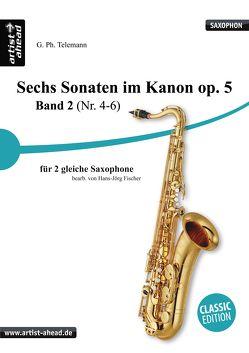 Sechs Sonaten im Kanon – Band 2 – für zwei gleiche Saxophone von Georg Philipp Telemann. Spielbuch. Musiknoten. von Fischer,  Hans-Jörg, Telemann,  Georg Philipp