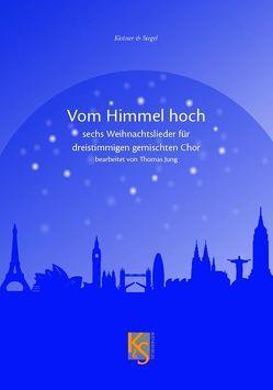"""Sechs Stücke über """"Vom Himmel hoch"""" von Jung,  Thomas"""