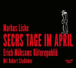 Sechs Tage im April von Liske,  Markus, Stadlober,  Robert