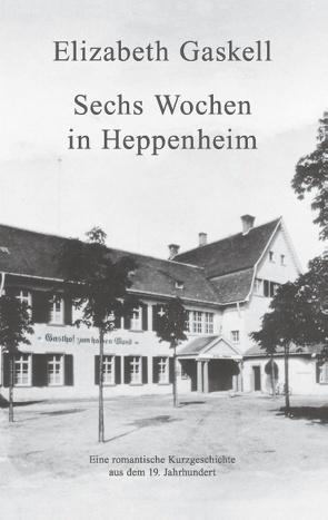Sechs Wochen in Heppenheim von Gaskell,  Elizabeth, Neth,  Christina