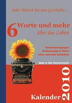 Sechs Worte und mehr über das Leben Kalender 2010 von Zachhuber,  Monika
