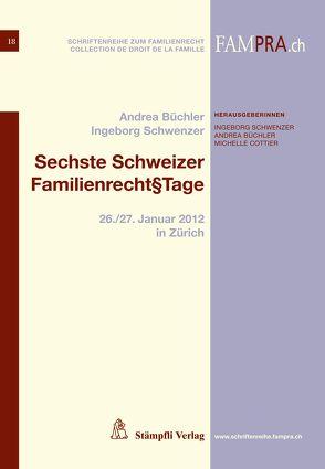 Sechste Schweizer Familienrecht§tage von Büchler,  Andrea, Schwenzer,  Ingeborg