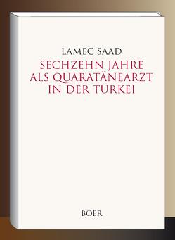Sechzehn Jahre als Quarantänearzt in der Türkei von Saad,  Lamec