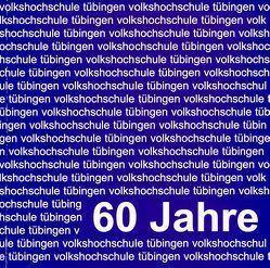 Sechzig Jahre Volkshochschule Tübingen von Barth,  Dieter