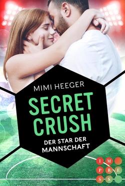 Secret Crush. Der Star der Mannschaft von Heeger,  Mimi