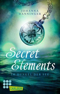Secret Elements 1: Im Dunkel der See von Danninger,  Johanna