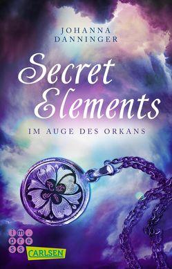 Secret Elements 3: Im Auge des Orkans von Danninger,  Johanna