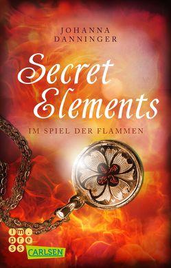 Secret Elements 4: Im Spiel der Flammen von Danninger,  Johanna