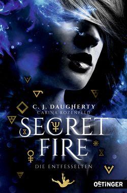 Secret Fire. Die Entfesselten von Daugherty,  C.J., Klöss,  Peter, Rozenfeld,  Carina