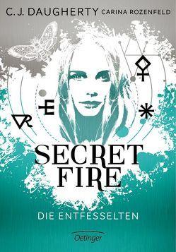 Secret Fire – Die Entfesselten von Daugherty,  C.J., Klöss,  Peter, Rozenfeld,  Carina