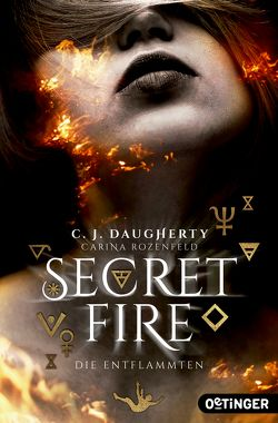 Secret Fire. Die Entflammten von Daugherty,  C.J., Klöss,  Peter, Rozenfeld,  Carina, Wurm,  Jutta