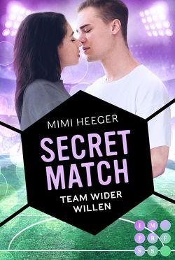 Secret Match. Team wider Willen (Secret-Reihe) von Heeger,  Mimi