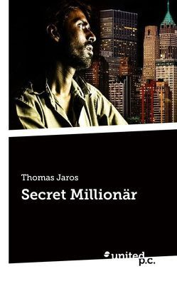 Secret Millionär von Jaros,  Thomas