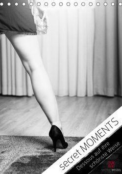 secret MOMENTS – Dessous auf ihre schönste Weise (Tischkalender 2019 DIN A5 hoch) von Weggel,  Matthias