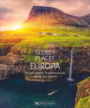 Secret Places Europa von Berghoff,  Jörg, Drouve,  Andreas, Kohl,  Margit, Müssig,  Jochen, Schiller,  Bernd
