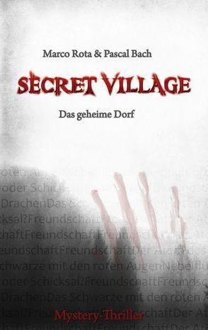 Secret Village 1 – Das geheime Dorf von Bach,  Pascal, Rota,  Marco