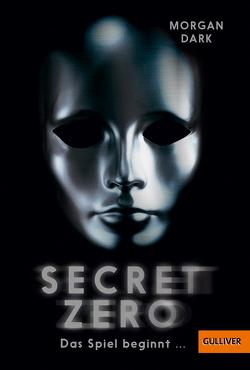 Secret Zero. Das Spiel beginnt … von Dark,  Morgan, Lohmann,  Kristin