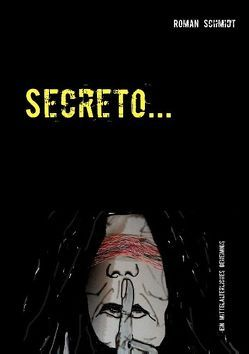 Secreto … von Schmidt,  Roman