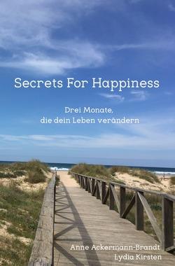 Secrets For Happiness von Ackermann-Brandt,  Anne, Kirsten,  Lydia