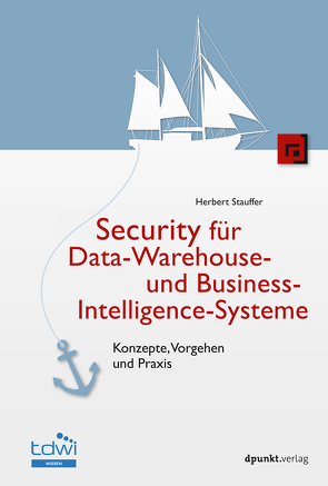 Security für Data-Warehouse- und Business-Intelligence-Systeme von Stauffer,  Herbert