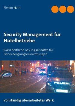 Security Management für Hotelbetriebe von Horn,  Florian