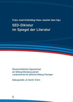 SED-Diktatur im Spiegel der Literatur von Schlichting,  Franz-Josef, Veen,  Hans-Joachim