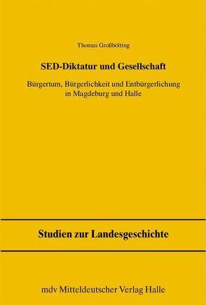 SED-Diktatur und Gesellschaft von Freitag,  Werner, Großbölting,  Thomas, Pollmann,  Klaus E, Puhle,  Matthias