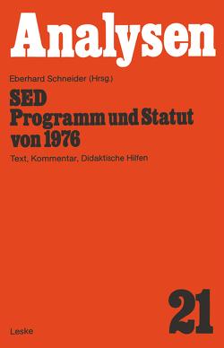 SED — Programm und Statut von 1976 von Schneider,  Eberhard