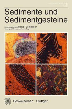 Sediment-Petrologie / Sedimente und Sedimentgesteine von Füchtbauer,  Hans
