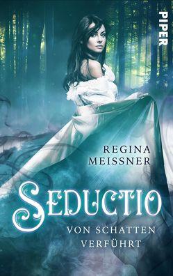 Seductio – Von Schatten verführt von Meißner,  Regina