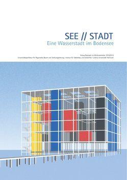 SEE // STADT. Eine Wasserstadt im Bodensee von Hartmann,  Sarah, Schröder ,  Jörg