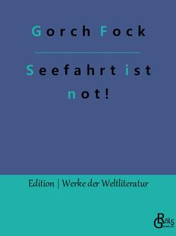 Seefahrt ist not! von Fock,  Gorch