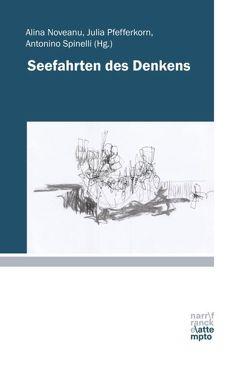 Seefahrten des Denkens von Noveanu,  Alina, Pfefferkorn,  Julia, Spinelli,  Antonino
