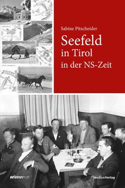 Seefeld in Tirol in der NS-Zeit von Pitscheider,  Sabine