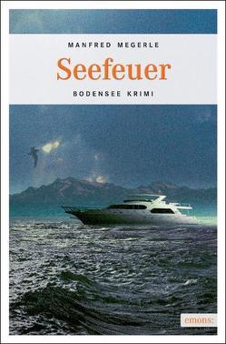 Seefeuer von Megerle,  Manfred