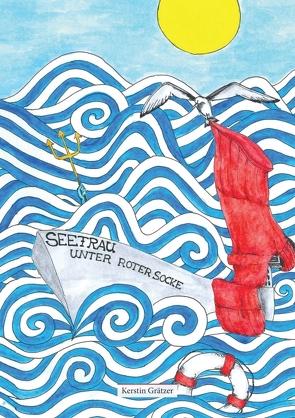 Seefrau unter roter Socke von Grätzer,  Aileen, Grätzer,  Kerstin