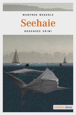 Seehaie von Megerle,  Manfred