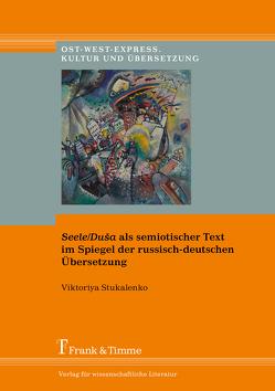 Seele/Duša als semiotischer Text im Spiegel der russisch-deutschen Übersetzung von Stukalenko,  Viktoriya