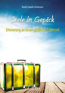 Seele im Gepäck von Lückmann,  Beate Sukali