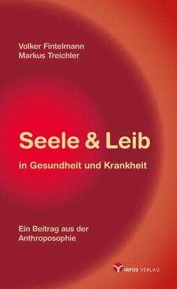 Seele & Leib in Gesundheit und Krankheit von Fintelmann,  Volker, Treichler,  Markus