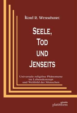Seele, Tod und Jenseits von Wernhart,  Karl