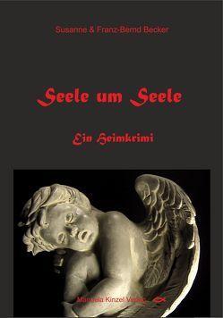 Seele um Seele von Becker,  Franz-Bernd, Becker,  Susanne