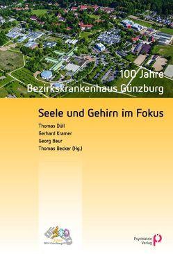 Seele und Gehirn im Fokus von Baur,  Georg, Becker,  Thomas, Düll,  Thomas, Krämer,  Gerhard