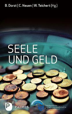 Seele und Geld von Dorst,  Brigitte (Hrsg), Neuen,  Christiane, Teichert,  Wolfgang
